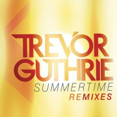 Summertime (Remixes) - Trevor Guthrie
