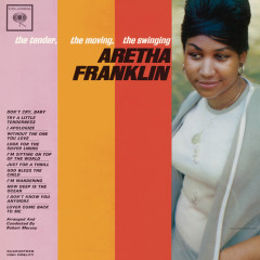 The Tender, The Moving, The Swinging Aretha Franklin (Expanded Edition)
