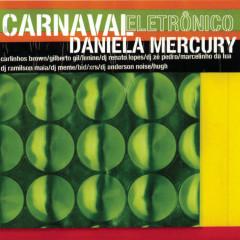 Carnaval Eletrônico - Daniela Mercury - Daniela Mercury