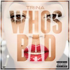 Who's Bad - Trina