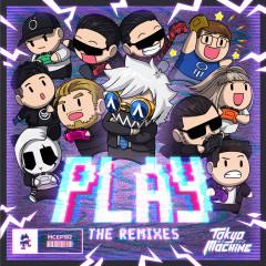 PLAY (The Remixes) - Tokyo Machine