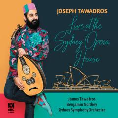 Live At The Sydney Opera House - Joseph Tawadros, James Tawadros, Sydney Symphony Orchestra, Benjamin Northey