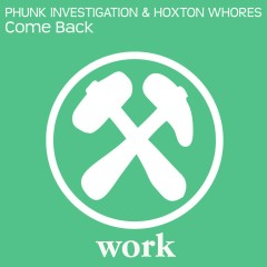 Come Back (Remixes) - Phunk Investigation, Hoxton Whores