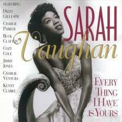 Every Thing I Have Is Yours - Sarah Vaughan
