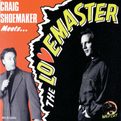 Craig Shoemaker Meets … The Lovemaster - Craig Shoemaker
