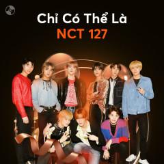 Chỉ Có Thể Là NCT 127 - NCT 127