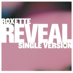 Reveal [Single Version] - Roxette