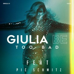 Too Bad (Single) - Giulia Be, Pic Schmitz