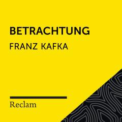 Kafka: Betrachtung (Reclam Hörbuch) - Reclam Hörbücher, Hans Sigl, Franz Kafka
