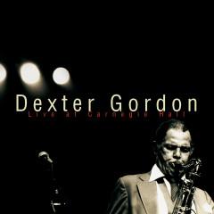 Dexter Gordon-Live At Carnegie Hall - Dexter Gordon