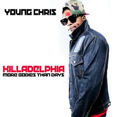 Killadelphia - Young Chris