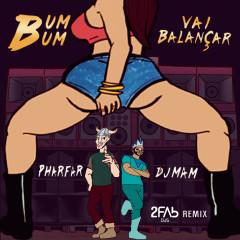 Bumbum Vai Balançar (2FAb Remix)