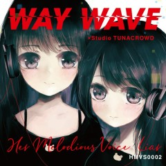 Her Melodious Voice ~Liar~ - WAY WAVE