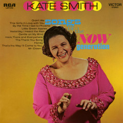 Songs of the Now Generation - Kate Smith