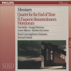 Messiaen: Quartet for the End of Time; Et Expecto Resurrectionem Mortuorum - Vera Beths, George Pieterson, Reinbert de Leeuw, Anner Bijlsma, Royal Concertgebouw Orchestra