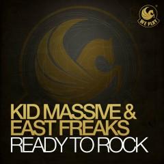 Ready To Rock - Kid Massive, East Freaks