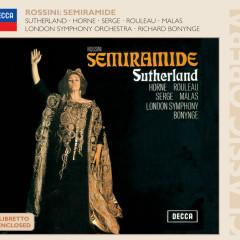 Rossini: Semiramide - Dame Joan Sutherland, Marilyn Horne, Joseph Rouleau, London Symphony Orchestra, Richard Bonynge