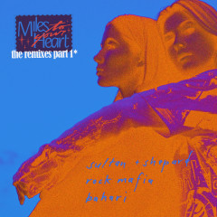 Miles to Your Heart (The Remixes Pt. 1) - Sultan + Shepard, Rock Mafia, Bahari