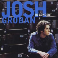 Josh Groban In Concert - Josh Groban