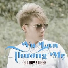 Vu Lan Thương Mẹ (Single) - Gia Huy Singer