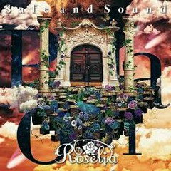 Safe and Sound - Roselia