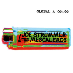 Global A Go-Go - Joe Strummer, The Mescaleros