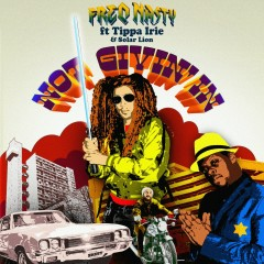 Not Givin' in (feat. Tippa Irie & Solar Lion) - Freq Nasty, Tippa Irie, Solar Lion