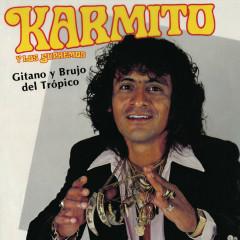 Gitano y Brujo del Trópico - Karmito, Los Supremos