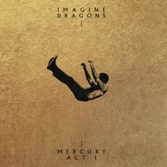 Mercury - Act 1 - Imagine Dragons