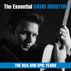 The Essential David Houston - The RCA and Epic Years - David Houston