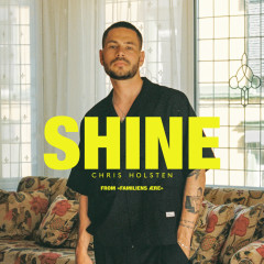 "Shine (From ""Familiens ære"") - Chris Holsten"
