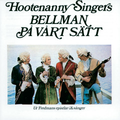 Bellman på vårt sätt - Hootenanny Singers