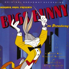 Bugs Bunny On Broadway - Various Artists