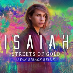 Streets of Gold (Ryan Riback Remix) - Isaiah