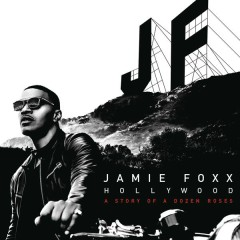 Hollywood: A Story of a Dozen Roses (Deluxe Version) - Jamie Foxx