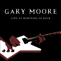 Live At Monsters of Rock [Live] - Gary Moore