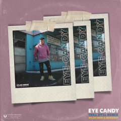 Eye Candy (Trill Dyll Remix)