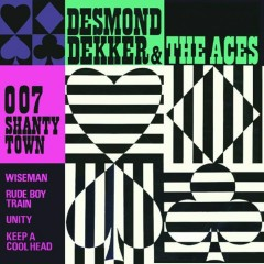 007 Shanty Town - Desmond Dekker, The Aces