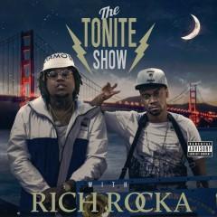 The Tonite Show with Rich Rocka - Rich Rocka, Ya Boy, DJ.Fresh