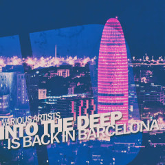 Into the Deep - Is Back in Barcelona - Various Artists