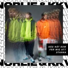Säg nåt som får mig att stanna - Norlie & KKV