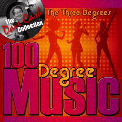 100 Degree Music (The Dave Cash Collection) - The Three Degrees