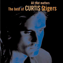 All That Matters - Curtis Stigers
