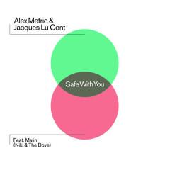 Safe With You (Remixes) - Alex Metric, Jacques Lu Cont, Malin