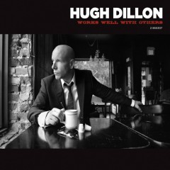 Works Well With Others - Hugh Dillon