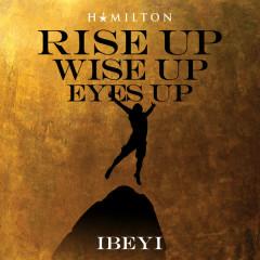 Rise Up Wise Up Eyes Up (Single)