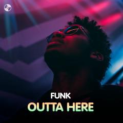 Funk Outta Here