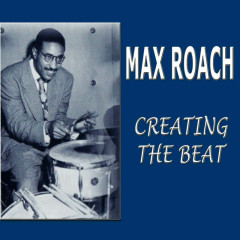 Creating The Beat - Max Roach