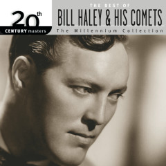 Best Of Bill Haley & His Comets: 20th  Century Masters: The Millennium Collection - Bill Haley & His Comets