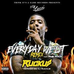Everyday We Lit (feat. PnB Rock) [DJ Ruckus Remix] - YFN Lucci, PnB Rock
